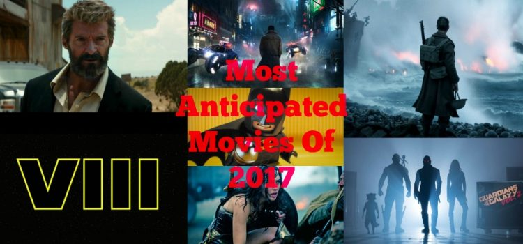 Our Picks For Most Anticipated Film Of 2017