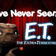 I've Never Seen… E.T.