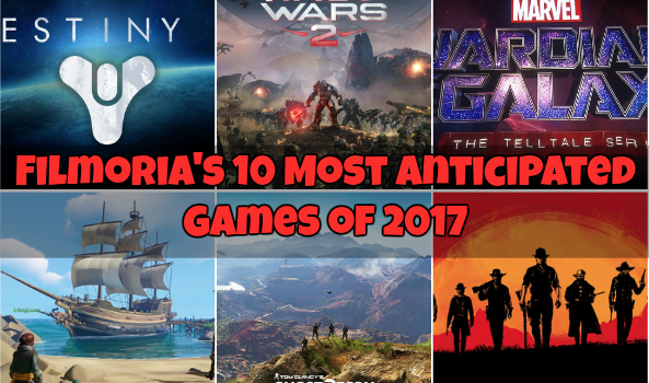 Filmoria's 10 Most Anticipated Games Of 2017