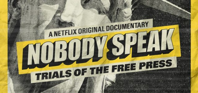 Watch The Intriguing Trailer For Netflix's Nobody Speak: Trials Of The Free Press