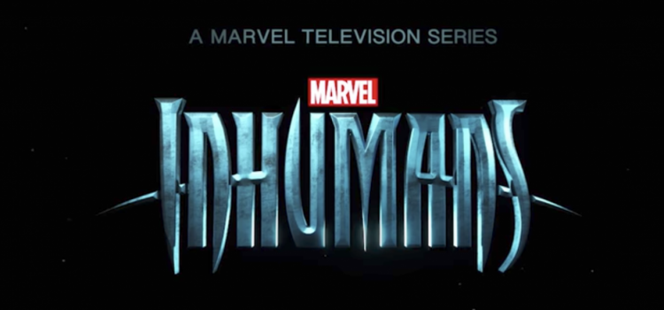First Trailer For Marvel's Inhumans Drops