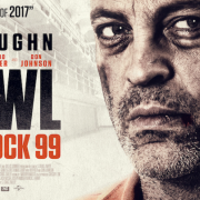 Brawl In Cell Block 99 Release Date Confirmed