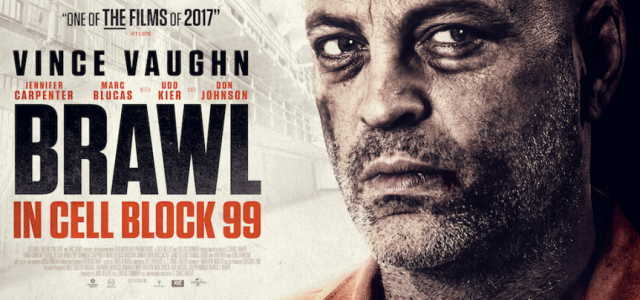 Brawl In Cell Block 99 Release Date Confirmed