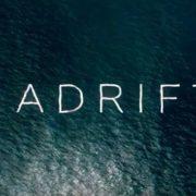 The Sea Is The Danger In The Trailer For Adrift Starring Shailene Woodley