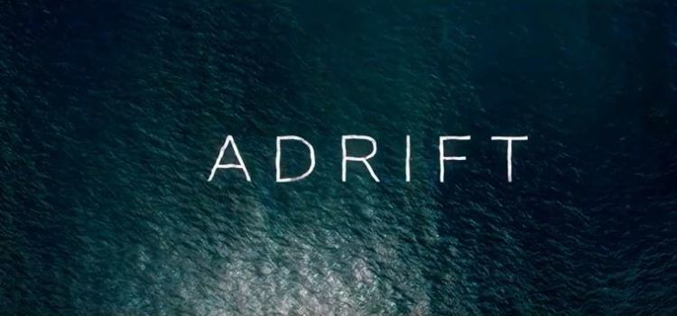 The Sea Is The Danger In The Trailer For Adrift Starring Shailene Woodley