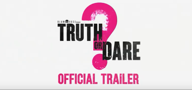 The Game Is Real In Blumhouse's Truth Or Dare Trailer
