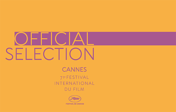 The Cannes 2018 Official Selection Has Arrived!