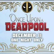 """""""ONCE UPON A DEADPOOL""""TRAILER NOW AVAILABLE"""