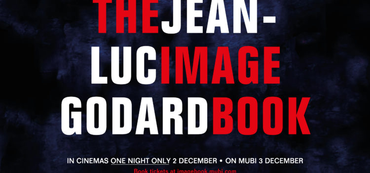Jean-Luc Godard's THE IMAGE BOOK in Cinemas / 2 December