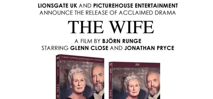 THE WIFE IS RELEASED ON DVD, BLU-RAY AND DIGITAL ON 28 JANUARY 2019
