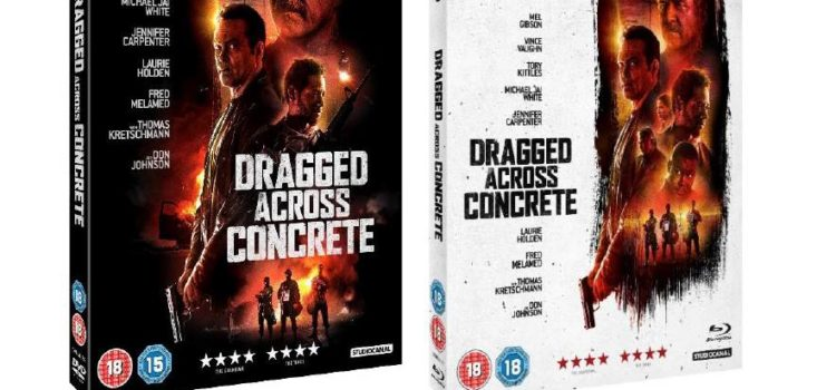 DRAGGED ACROSS CONCRETE – AVAILABLE DIGITALLY ON 12 AUGUST AND ON BLU-RAY & DVD 19 AUGUST