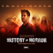 "AMC RENEWS ""ELI ROTH'S HISTORY OF HORROR"" FOR SECOND SEASON"
