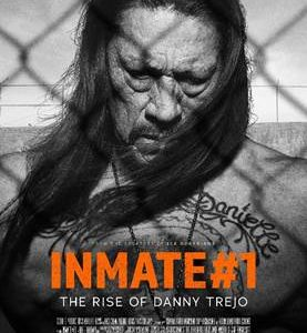 INMATE #1: THE RISE OF DANNY TREJO / Available on Digital Download 22 June 2020