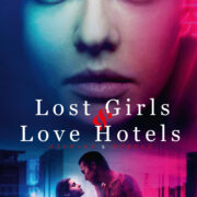 Alexandra Daddario stars in LOST GIRLS AND LOVE HOTELS coming to DVD & Digital 8th February